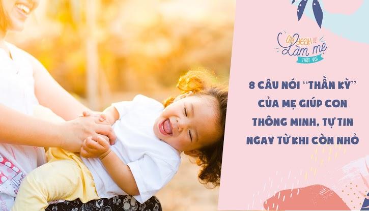 """8 câu nói """"thần kỳ"""" của mẹ giúp con thông minh, tự tin ngay từ khi còn nhỏ"""